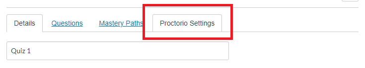 Proctorio Settings tab highlighted above the title of the quiz in the edit mode.